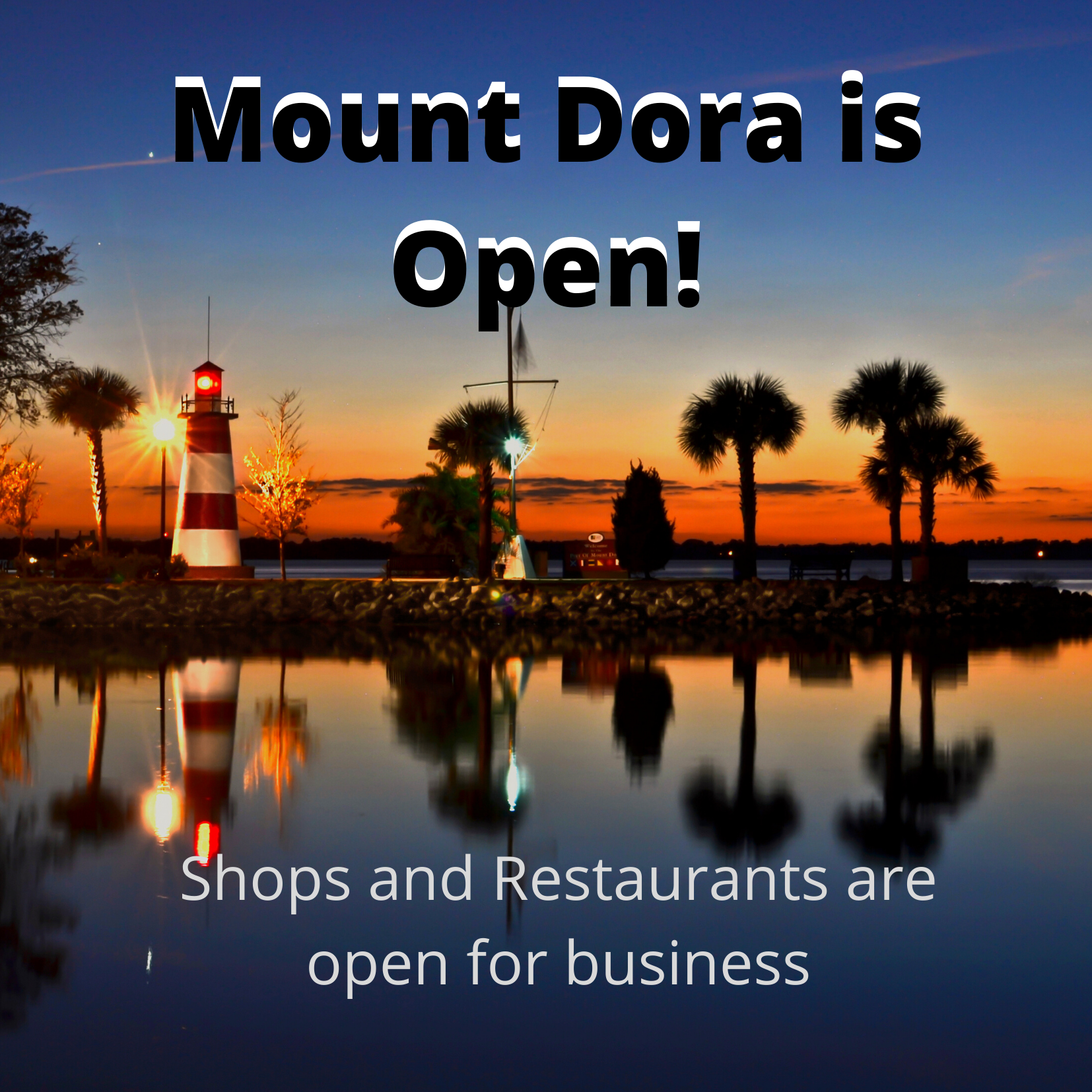 Mount Dora is Open!