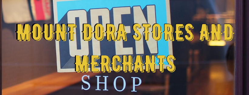 MOUNT DORA STORES AND MERCHANTS